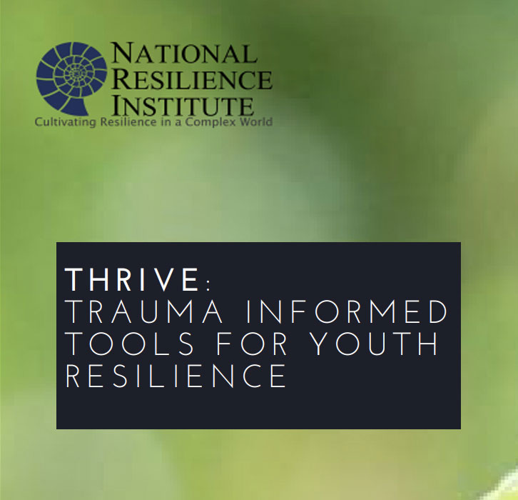 THRIVE: Trauma Informed Tools for Youth Resilience
